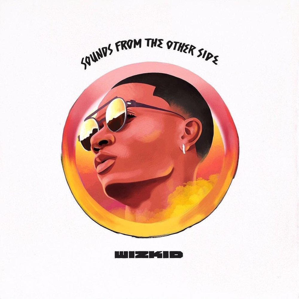 "Wizkid ""Sounds From The Other Side"" mixtape out"
