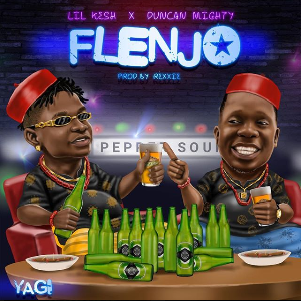 "New hit ""Flenjo"" Lil Kesh Feat. Duncan Mighty"