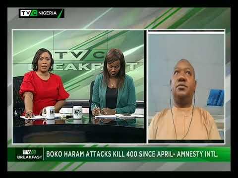 TVC Breakfast September 7th   Boko Haram attacks kill 400 since April – Amnesty Int'l