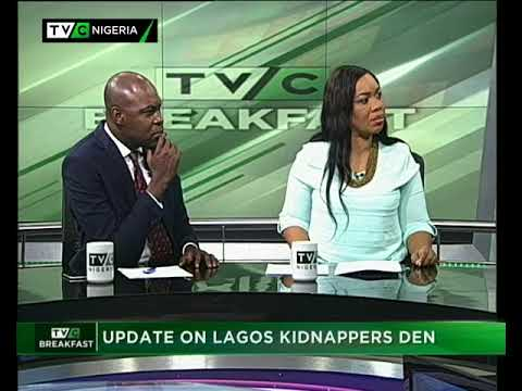 TVC Breakfast 11th August 2017   Updates on Lagos Kidnappers Den