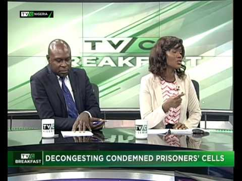 TVC Breakfast July 31st | Decongesting condemned prisoners' cell