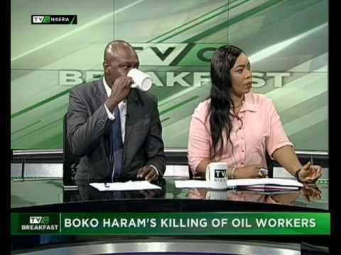 TVC Breakfast July 27th   Boko Haram's killing of oil workers
