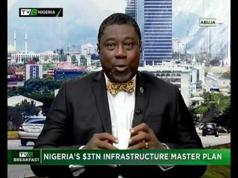 TVC Breakfast   Nigeria's $3tr infrastructure masterplan