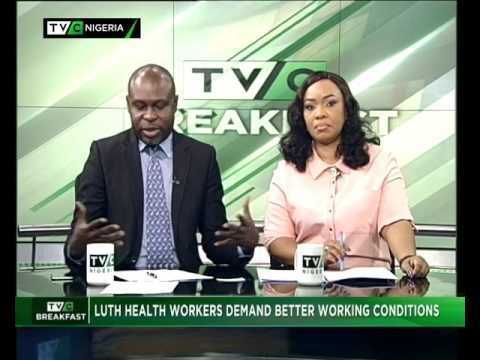 TVC Breakfast 26th May 2017 | LUTH Health Workers Demand better Working Conditions