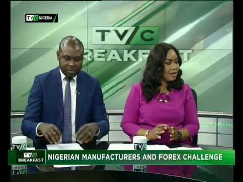 Nigeria's Manufacturers and Forex Challenges