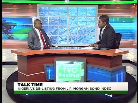 TVC Breakfast   Talktime   Nigeria's de-listing from J.P. Morgan's Bond Index- Part A