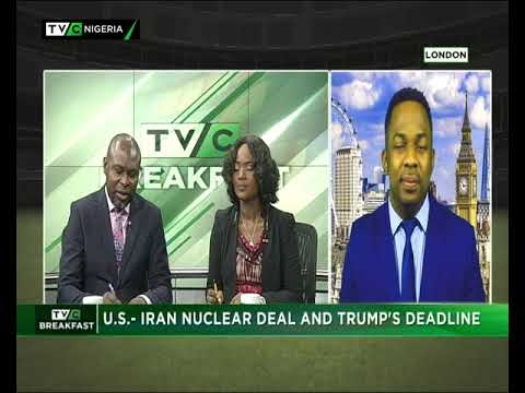 TVC Breakfast 8th May 2018 |  US-Iran Nuclear Deal  and Trump's Deadline