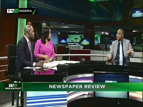 TVC Breakfast 4th May 2018 |  Newspapers Review with Justice Uhuegbu