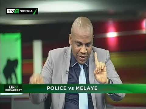 TVC Breakfast 4th May 2018   Police vs Melaye