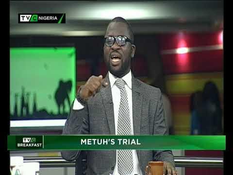 TVC Breakfast 22nd May 2018   Metuh's Trial