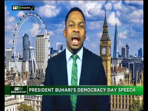 TVC Breakfast 29th May, 2018   President Muhammadu Buhari's Democracy Day Speech
