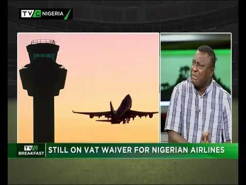 TVC Breakfast Nov.1st, 2018|Still On VAT Waiver For Nigeria Airlines