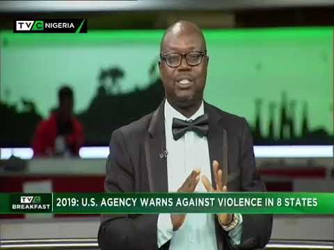 TVC Breakfast  8th Nov., 2018 | 2019- US Agency warns of violence in 8 states
