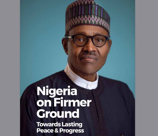 Full text of President Buhari's address on the occasion of presentation of the book 'Nigeria on Firmer Ground, towards lasting Peace and Progress'